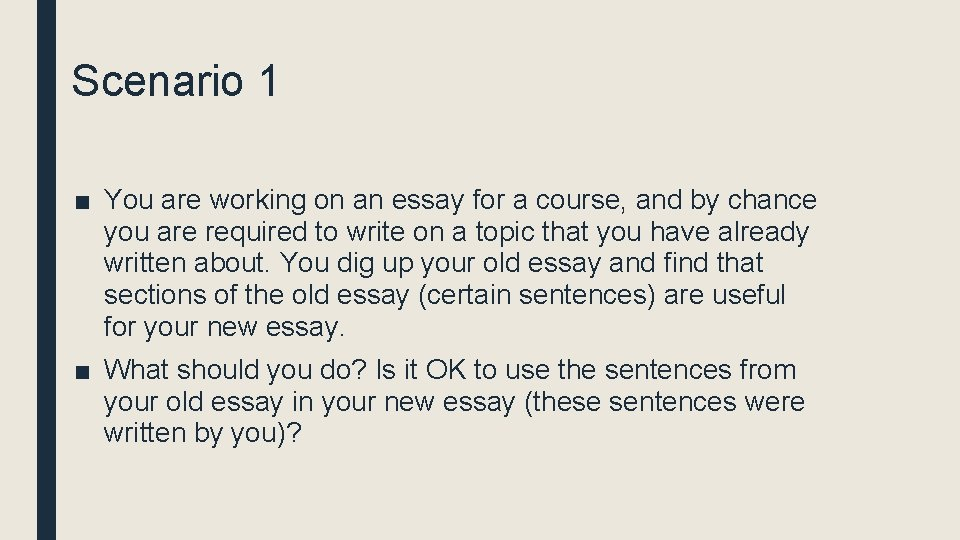 Scenario 1 ■ You are working on an essay for a course, and by