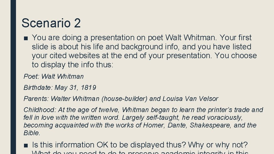 Scenario 2 ■ You are doing a presentation on poet Walt Whitman. Your first