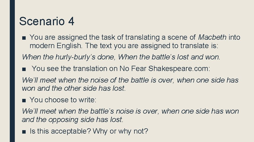 Scenario 4 ■ You are assigned the task of translating a scene of Macbeth