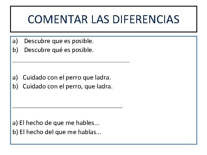 COMENTAR LAS DIFERENCIAS a) Descubre que es posible. b) Descubre qué es posible. _________________