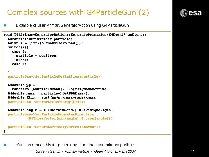 Complex sources with G 4 Particle. Gun (2) n Example of user Primary. Generator.