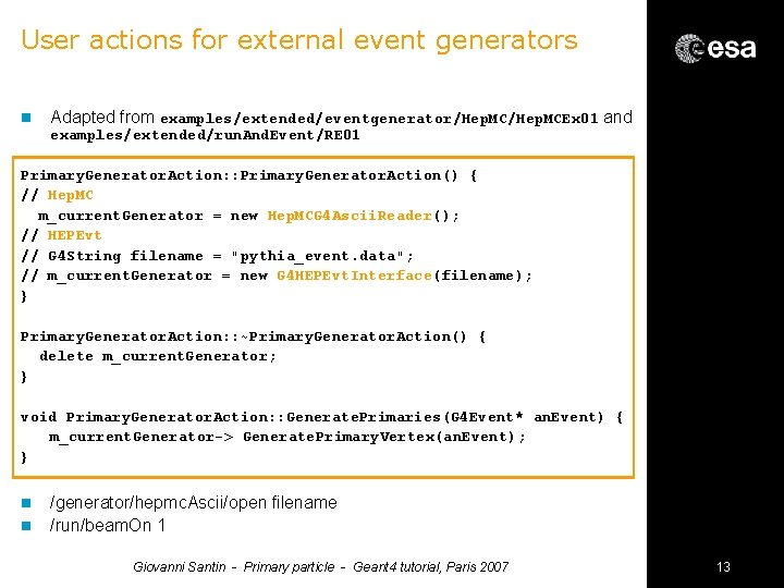 User actions for external event generators n Adapted from examples/extended/eventgenerator/Hep. MCEx 01 and examples/extended/run.