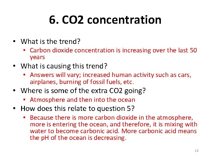 6. CO 2 concentration • What is the trend? • Carbon dioxide concentration is