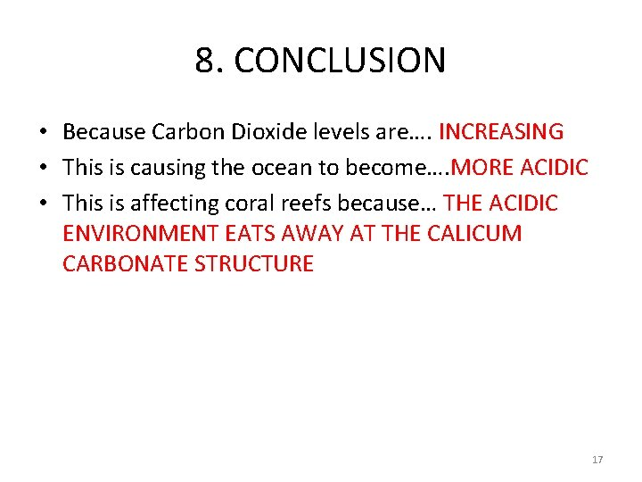8. CONCLUSION • Because Carbon Dioxide levels are…. INCREASING • This is causing the