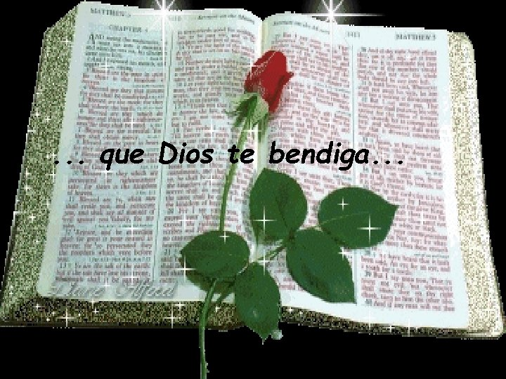 . . . que Dios te bendiga. . .