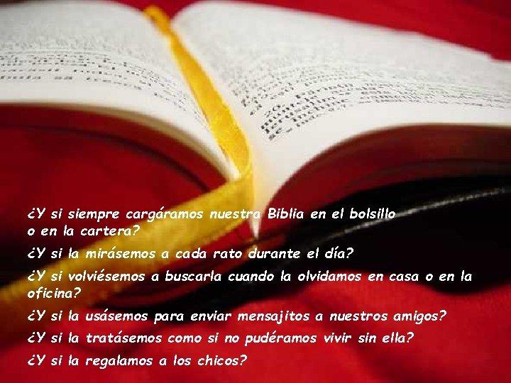 ¿Y si siempre cargáramos nuestra Biblia en el bolsillo o en la cartera? ¿Y