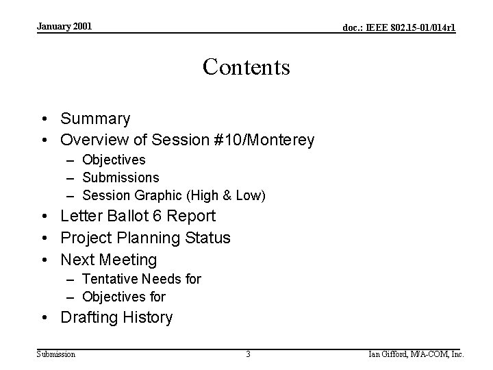 January 2001 doc. : IEEE 802. 15 -01/014 r 1 Contents • Summary •