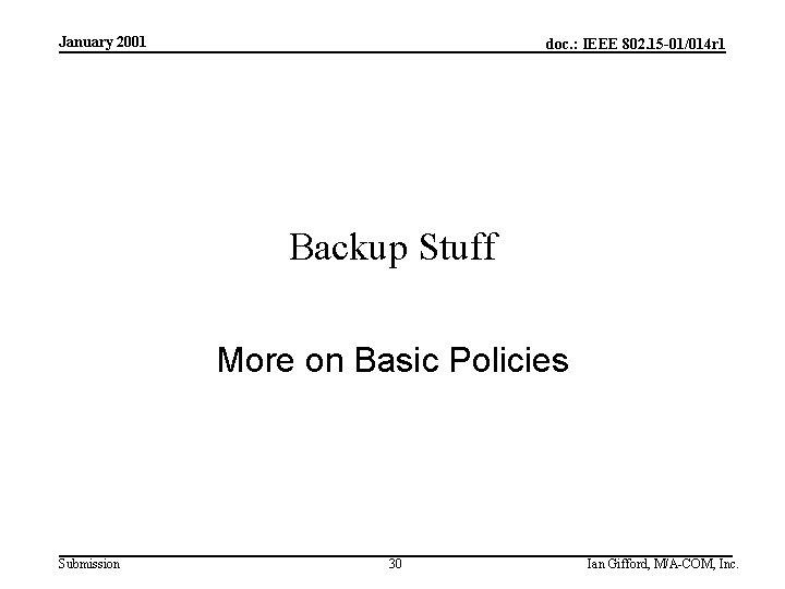 January 2001 doc. : IEEE 802. 15 -01/014 r 1 Backup Stuff More on
