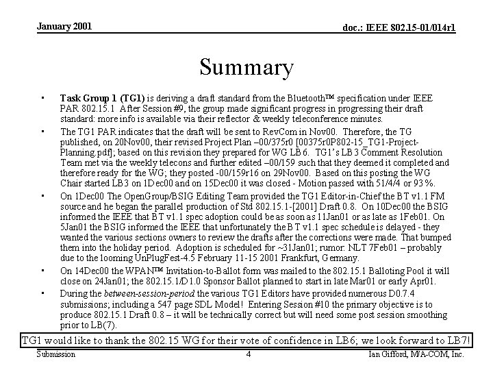 January 2001 doc. : IEEE 802. 15 -01/014 r 1 Summary • • •