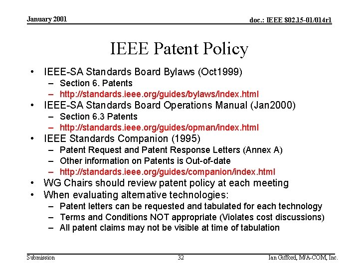January 2001 doc. : IEEE 802. 15 -01/014 r 1 IEEE Patent Policy •