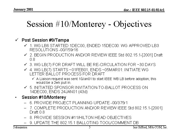 January 2001 doc. : IEEE 802. 15 -01/014 r 1 Session #10/Monterey - Objectives