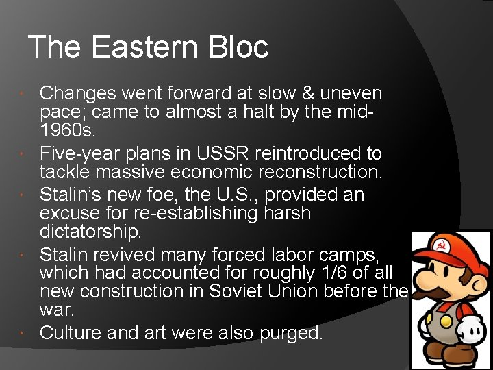 The Eastern Bloc Changes went forward at slow & uneven pace; came to almost