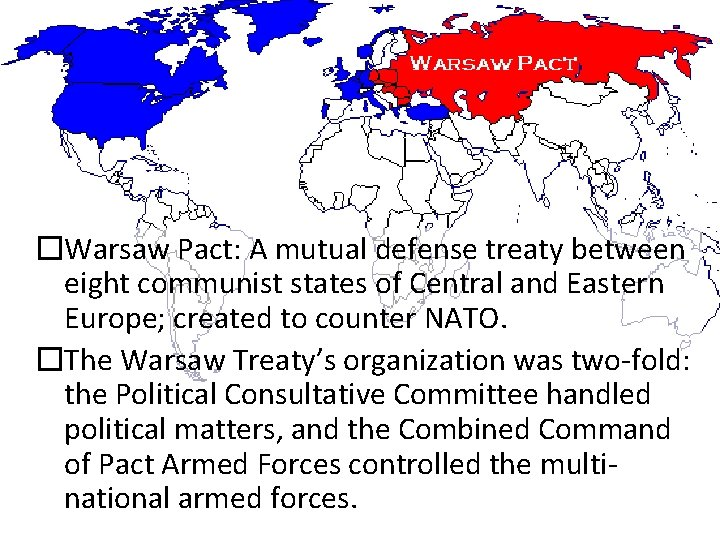 Warsaw Pact �Warsaw Pact: A mutual defense treaty between eight communist states of Central