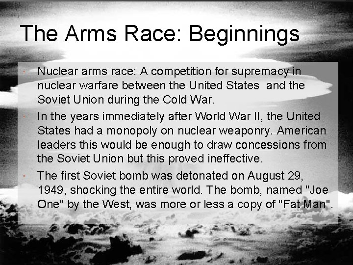 The Arms Race: Beginnings Nuclear arms race: A competition for supremacy in nuclear warfare