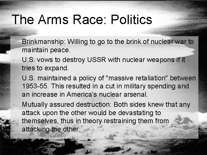 The Arms Race: Politics Brinkmanship: Willing to go to the brink of nuclear war