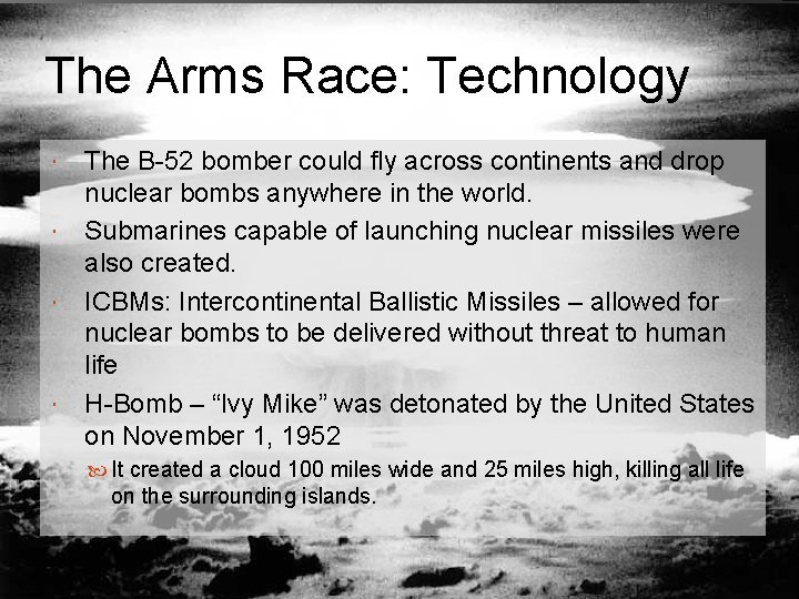 The Arms Race: Technology The B-52 bomber could fly across continents and drop nuclear