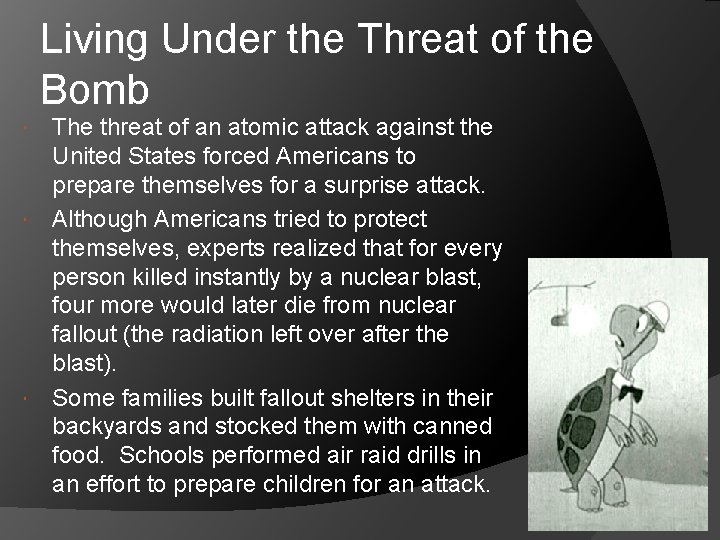 Living Under the Threat of the Bomb The threat of an atomic attack against
