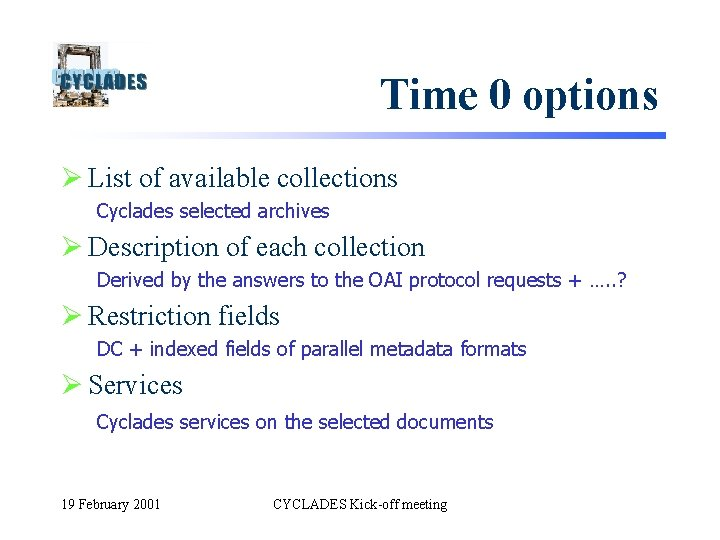 Time 0 options Ø List of available collections Cyclades selected archives Ø Description of