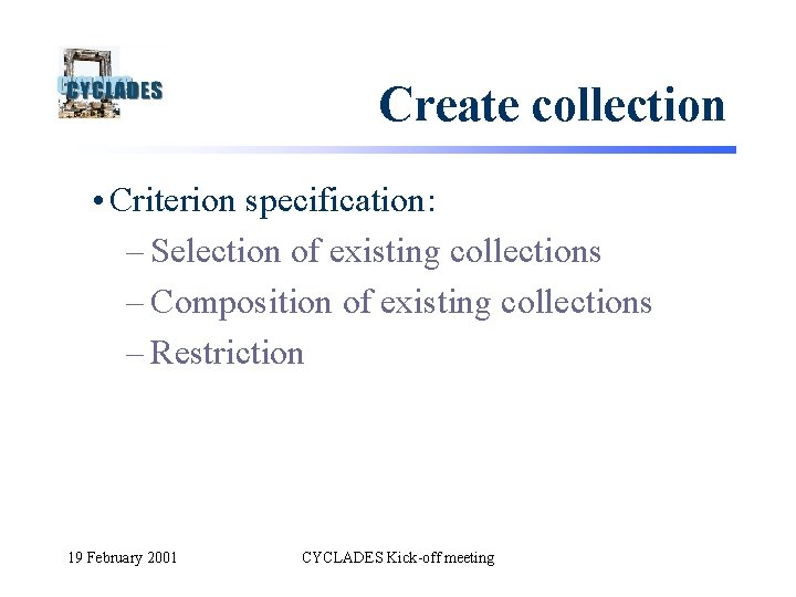 Create collection • Criterion specification: – Selection of existing collections – Composition of existing