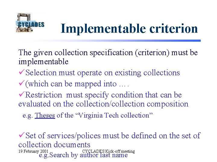 Implementable criterion The given collection specification (criterion) must be implementable üSelection must operate on