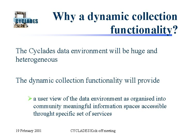 Why a dynamic collection functionality? The Cyclades data environment will be huge and heterogeneous