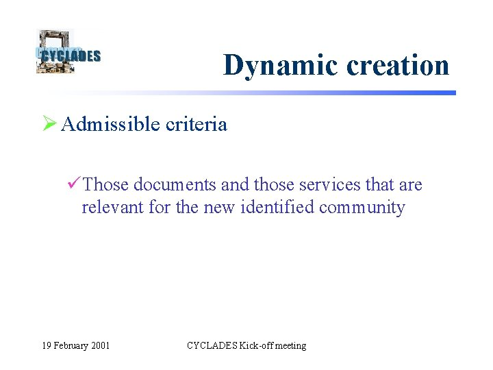Dynamic creation Ø Admissible criteria üThose documents and those services that are relevant for