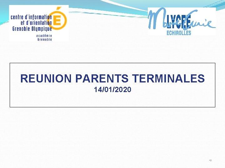 REUNION PARENTS TERMINALES 14/01/2020 • 1