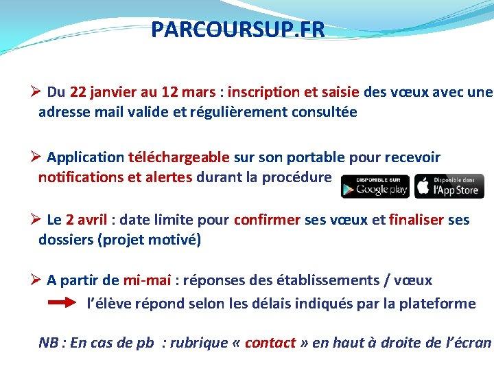 PARCOURSUP. FR Ø Du 22 janvier au 12 mars : inscription et saisie des