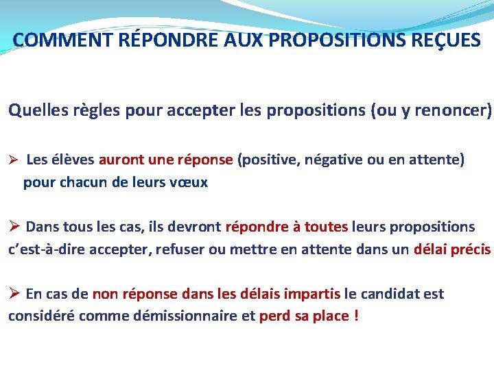 COMMENT RÉPONDRE AUX PROPOSITIONS REÇUES Quelles règles pour accepter les propositions (ou y renoncer)