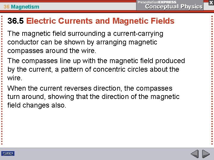 36 Magnetism 36. 5 Electric Currents and Magnetic Fields The magnetic field surrounding a