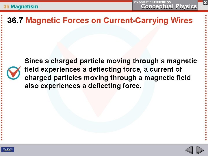 36 Magnetism 36. 7 Magnetic Forces on Current-Carrying Wires Since a charged particle moving