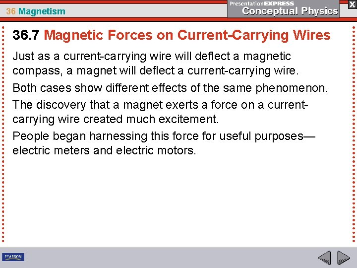 36 Magnetism 36. 7 Magnetic Forces on Current-Carrying Wires Just as a current-carrying wire