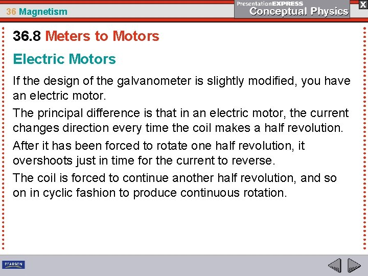 36 Magnetism 36. 8 Meters to Motors Electric Motors If the design of the