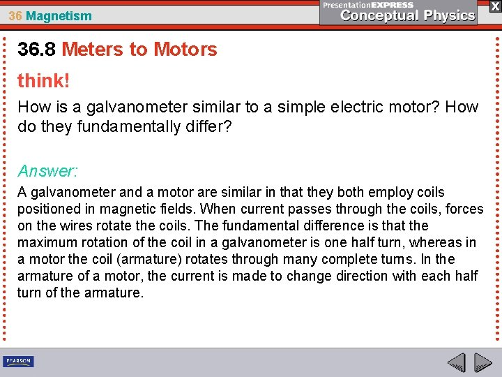 36 Magnetism 36. 8 Meters to Motors think! How is a galvanometer similar to