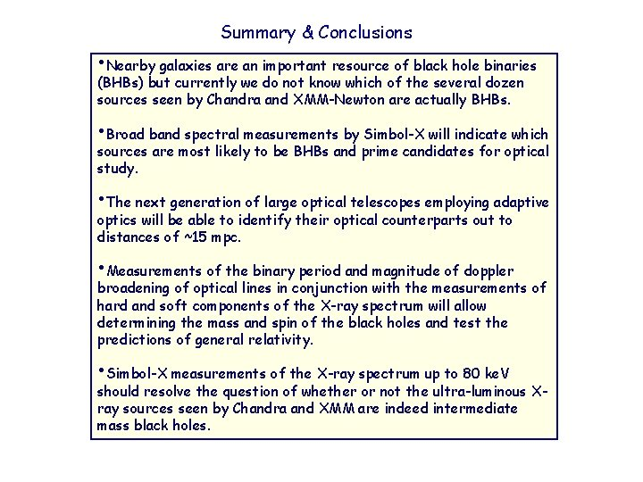 Summary & Conclusions • Nearby galaxies are an important resource of black hole binaries