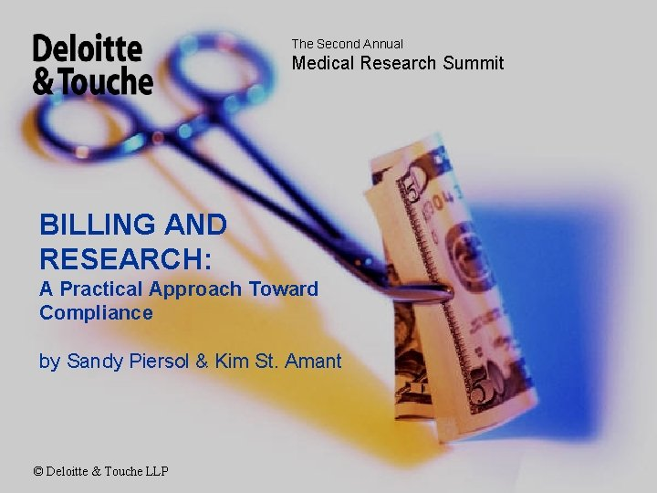 The Second Annual Medical Research Summit BILLING AND RESEARCH: A Practical Approach Toward Compliance