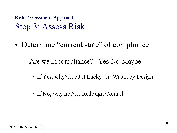 """Risk Assessment Approach Step 3: Assess Risk • Determine """"current state"""" of compliance –"""