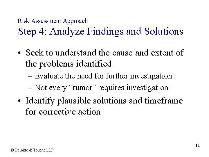 Risk Assessment Approach Step 4: Analyze Findings and Solutions • Seek to understand the
