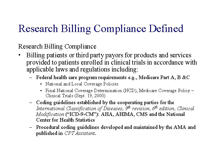 Research Billing Compliance Defined Research Billing Compliance • Billing patients or third party payors