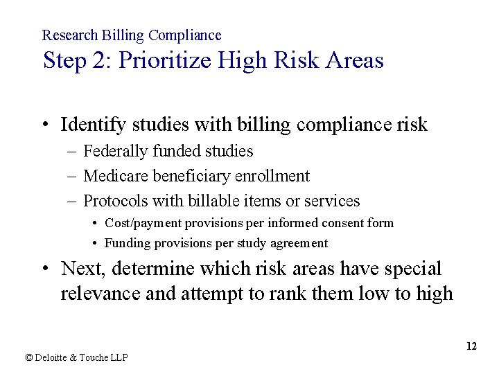 Research Billing Compliance Step 2: Prioritize High Risk Areas • Identify studies with billing