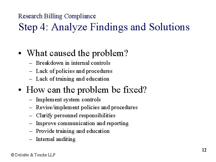 Research Billing Compliance Step 4: Analyze Findings and Solutions • What caused the problem?