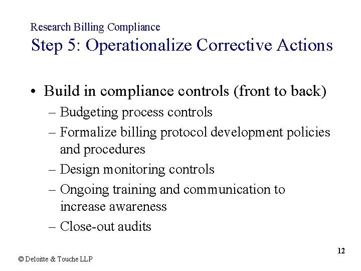 Research Billing Compliance Step 5: Operationalize Corrective Actions • Build in compliance controls (front