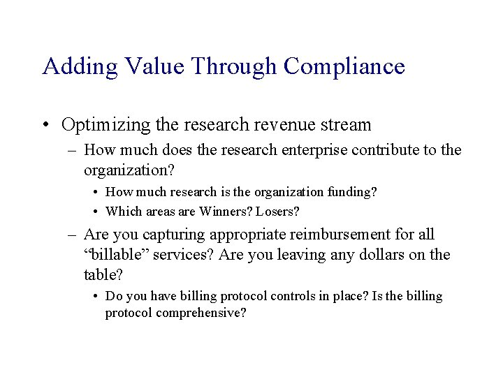 Adding Value Through Compliance • Optimizing the research revenue stream – How much does