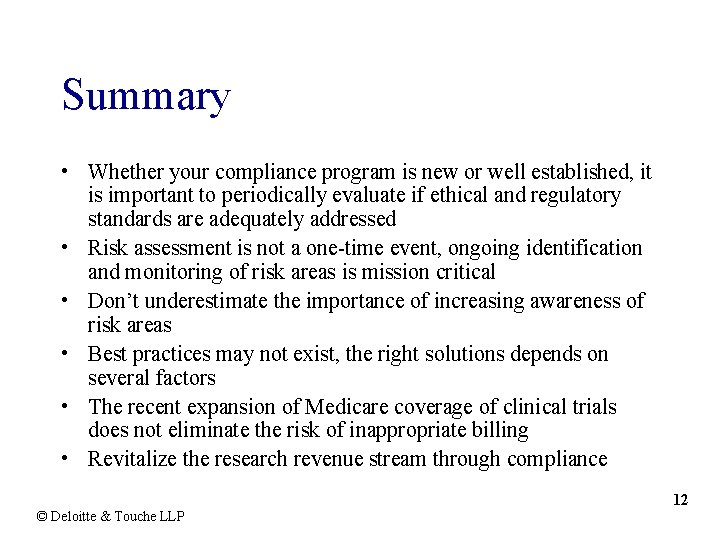 Summary • Whether your compliance program is new or well established, it is important