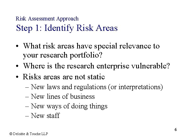 Risk Assessment Approach Step 1: Identify Risk Areas • What risk areas have special
