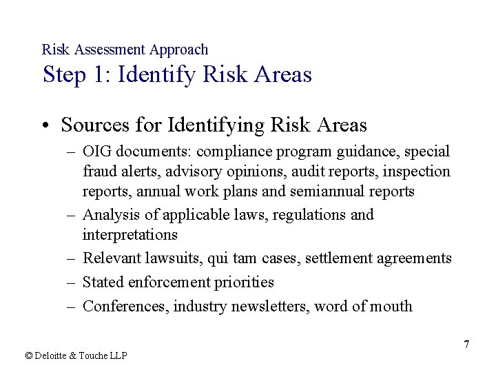Risk Assessment Approach Step 1: Identify Risk Areas • Sources for Identifying Risk Areas