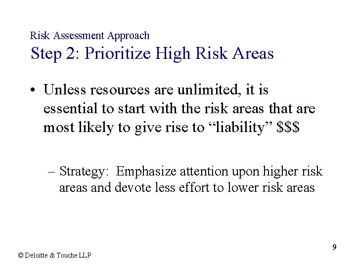 Risk Assessment Approach Step 2: Prioritize High Risk Areas • Unless resources are unlimited,