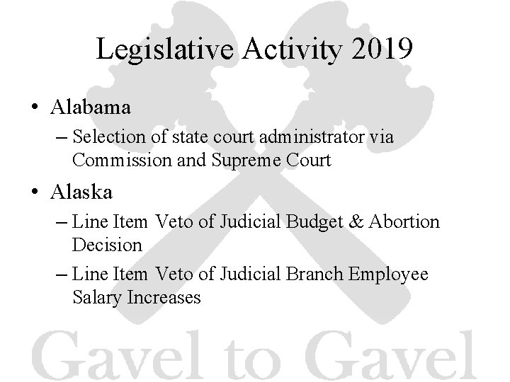 Legislative Activity 2019 • Alabama – Selection of state court administrator via Commission and