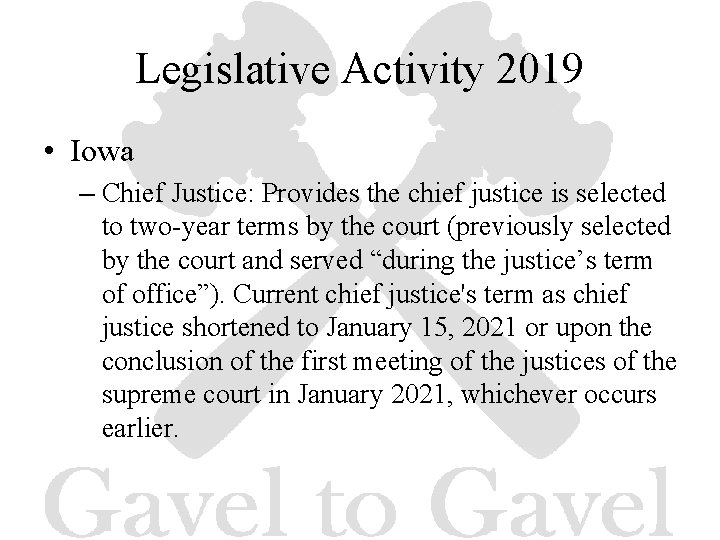 Legislative Activity 2019 • Iowa – Chief Justice: Provides the chief justice is selected