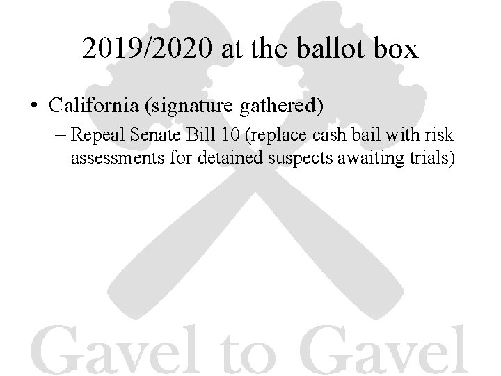 2019/2020 at the ballot box • California (signature gathered) – Repeal Senate Bill 10